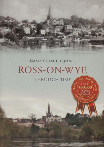Ross-On-Wye Through Time, by Emma Cheshire-Jones